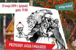 Przedstawienie. Przygody Jasia i Małgosi