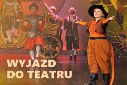 Wyjazd do Teatry Rozrywki w Chorzowie na spektakl