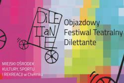 Objazdowy Festiwal Teatralny Dilettante