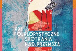XXII Folklorystyczne Spotkania nad Przemszą