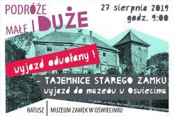 TAJEMNICE STAREGO ZAMKU - wyjazd do muzeów w Oświęcimiu
