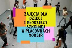 Zajęcia dla dzieci i młodzieży w placówkach MOKSiR